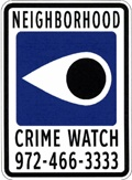 Neighborhood Watch Sign - Neighborhood Crime Watch 972-466-3333