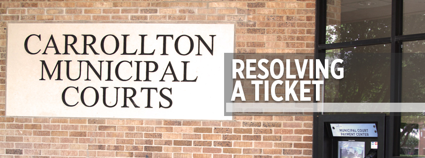 Options For Resolving Tickets | City of Carrollton, TX