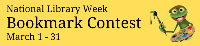 National Library Week Bookmark Contest March 1-31