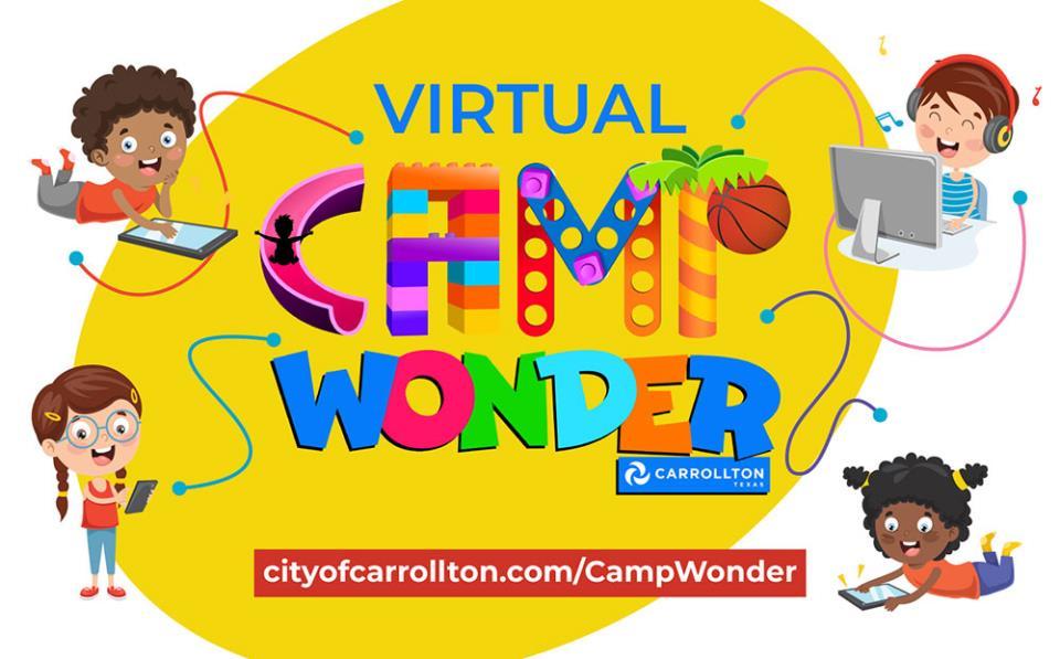 Carrollton S Camp Wonder Summer Day Camp Begins Virtually In June Latest City News City Of Carrollton Tx