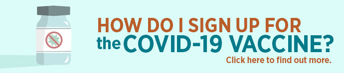 How do I sign up for the COVID-19 vaccine?